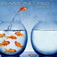 Diamond Rio - I Made It